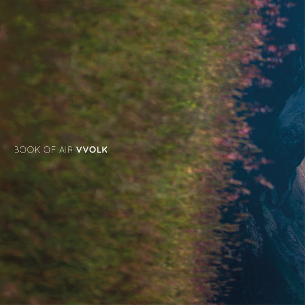 VVOLK | Book of Air (Sub Rosa) – CD/LP