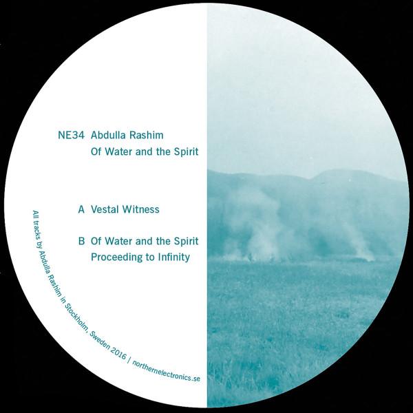 ABDULLA RASHIM   Of Water And The Spirit (Northern Electronics) – EP