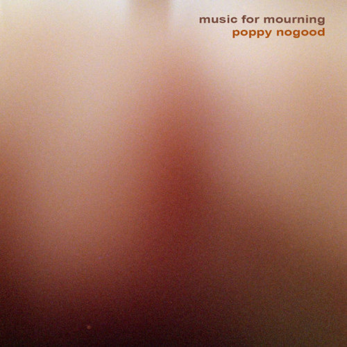 POPPY NOGOOD | Music for mourning (Preserved Sound) - CD