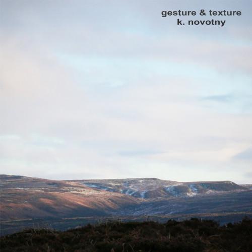 K_NOVOTNY | Gesture & Texture (Preserved Sound) - CD