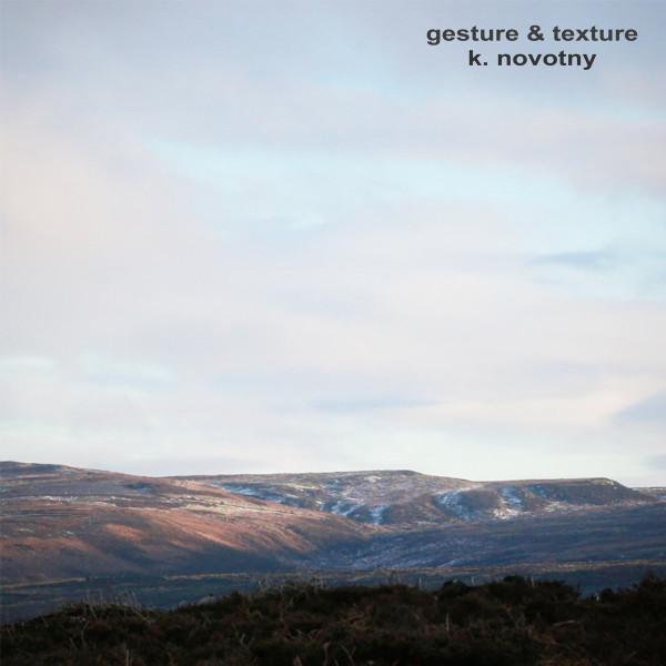K_NOVOTNY | Gesture & Texture (Preserved Sound) – CD