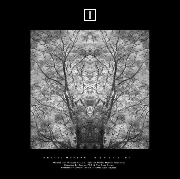LUIGI TOZZI | Mefite Ep (Mental Modern)