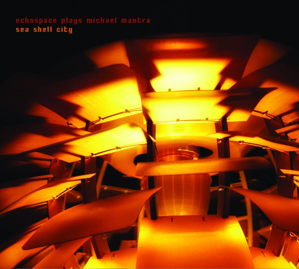 MICHAEL MANTRA | Sea Shell City (Echospace) – CD