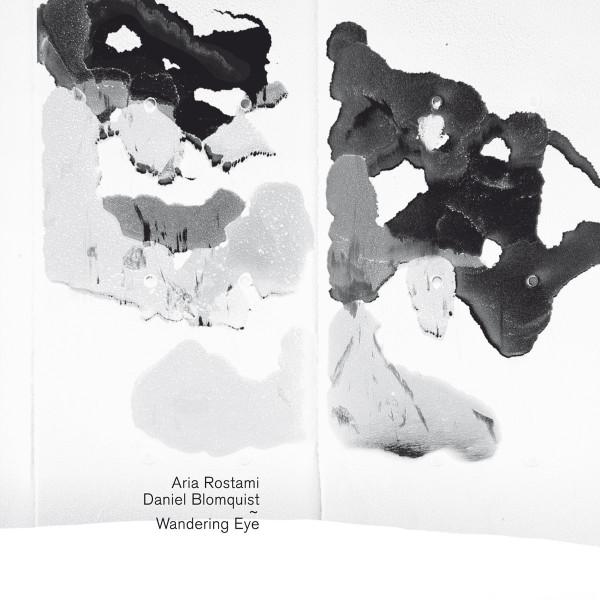 ARIA ROSTAMI & DANIEL BLOMQUIST | Wandering Eye – CD