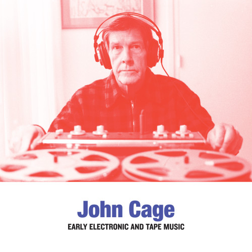 JOHN CAGE | Early Electronic And Tape Music (CD/LP) - Sub Rosa
