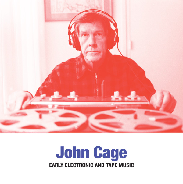 JOHN CAGE | Early Electronic And Tape Music (CD/LP) – Sub Rosa