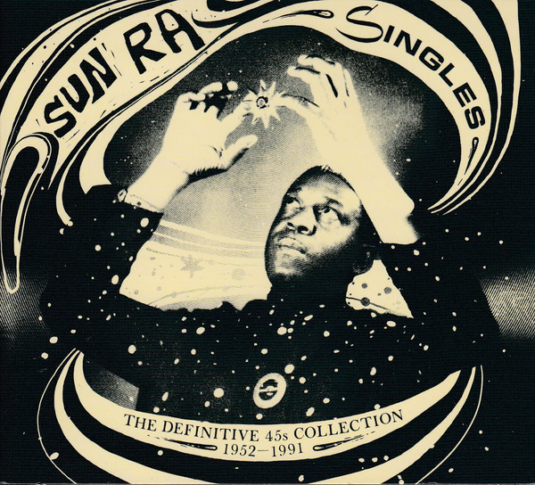 SUN RA | Singles : The Definitive 45's Collection 1952/1991 (Strut) – CD