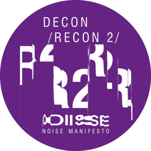 VARIOUS ARTISTS | Decon Recon #2 (Noise Manifesto) - EP