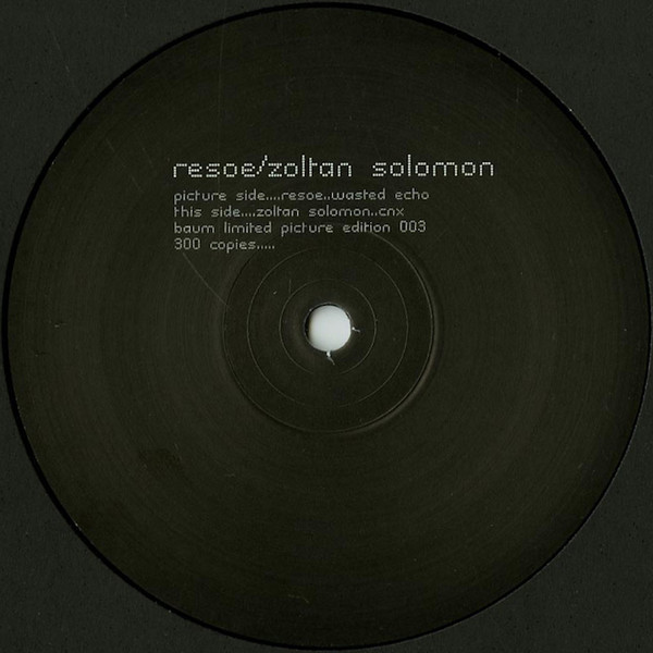 RESOE / ZOLTAN SOLOMON | Baum Limited Picture Edition 003 (EP)