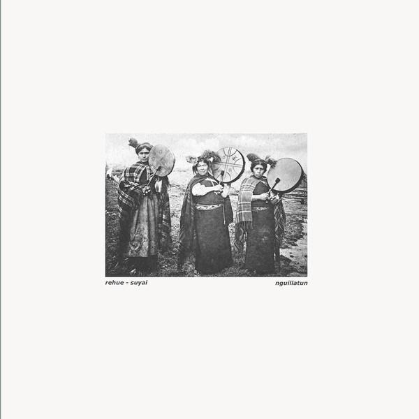 REHUE | Suyai (Nguillatun Records) – EP
