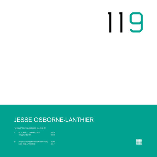 JESSE OSBORNE-LANTHIER | Unalloyed, unlicensed, All Night ! (Raster-Noton) - EP