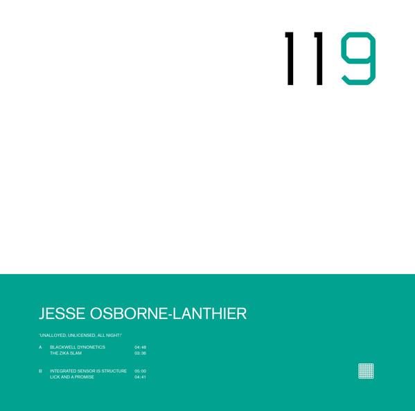 JESSE OSBORNE-LANTHIER | Unalloyed, unlicensed, All Night ! (Raster-Noton) – EP