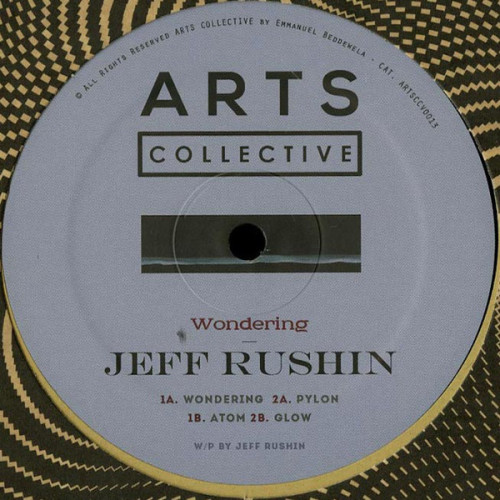 JEFF RUSHIN | Wondering (Arts Collective) - EP
