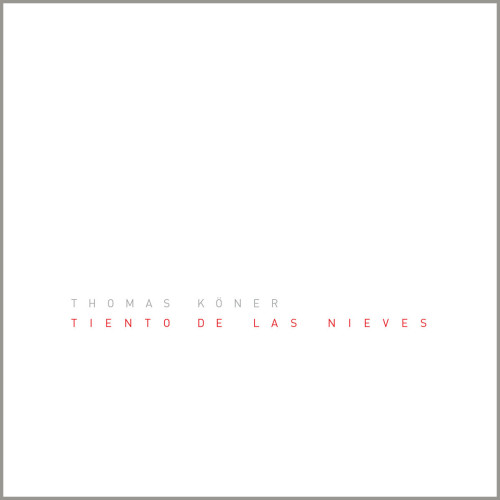 THOMAS KÖNER | Tiento de las Nieves (Denovali Records) - CD