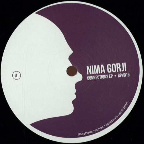 NIMA GORJI | Connections EP (BodyParts Vinyl)