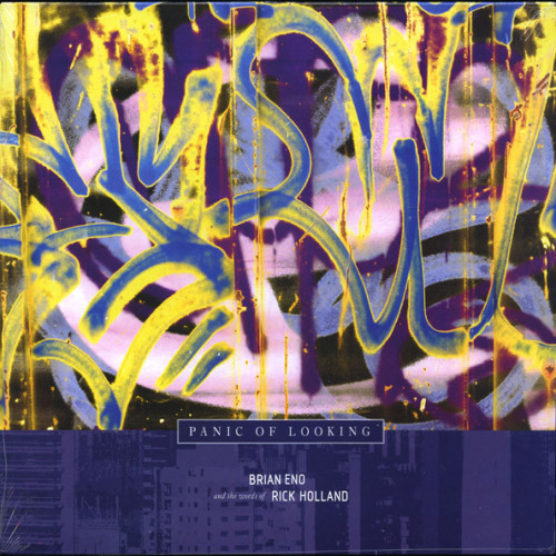 Brian Eno & The Words Of Rick Holland | Panic Of Looking (Warp Records) - LP