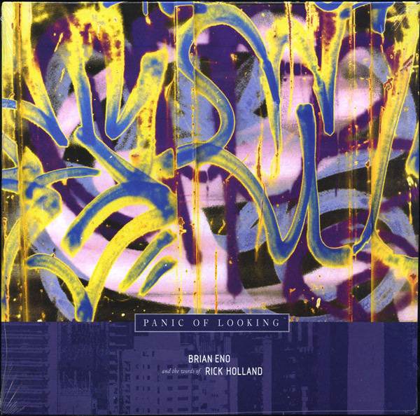 Brian Eno & The Words Of Rick Holland ‎| Panic Of Looking (Warp Records) – LP
