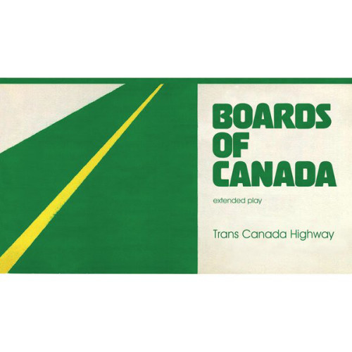 BOARDS OF CANADA | Trans Canada Highway (Warp Records) - EP