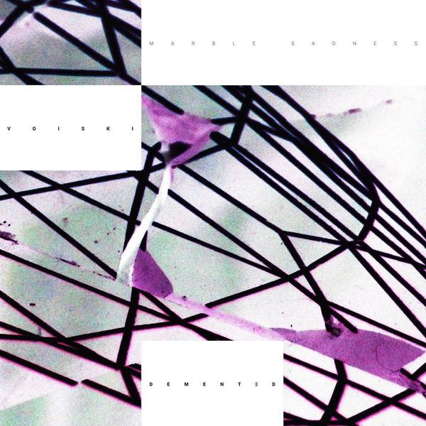 VOISKI | Marble Sadness (Dement3d Records) – EP