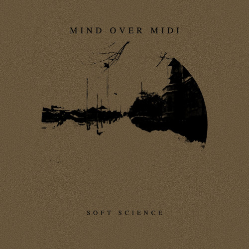 MIND OVER MIDI | Soft Science (Rohs! Records) - CD