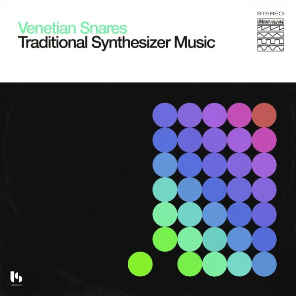 VENETIAN SNARES | Traditional Synthesizer Music (Timesig) – LP