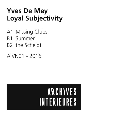 YVES DE MEY | Loyal Subjectivity (Archives Intérieures) - EP