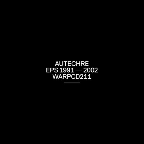 AUTECHRE | EPs 1991 - 2002 (Warp Records) - CD