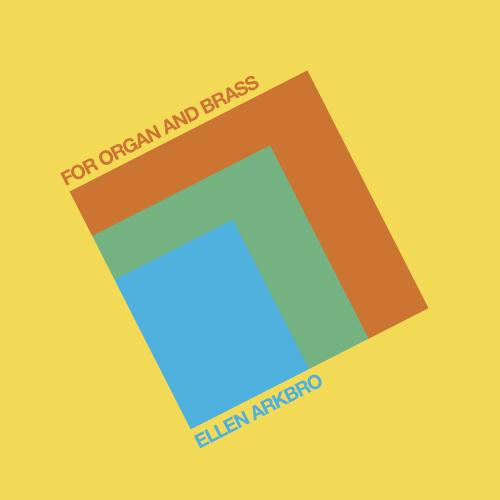 ELLEN ARKBRO | For Organ And Brass (Subtext) - CD