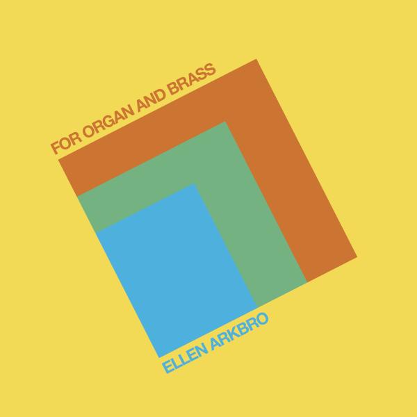 ELLEN ARKBRO | For Organ And Brass (Subtext) – CD
