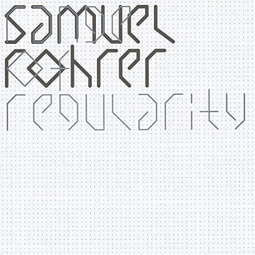 SAMUEL ROHRER | Range Of Regularity (Arjunamusic) - LP/CD