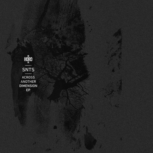 SNTS | Accross Another Dimensions EP (Horo)