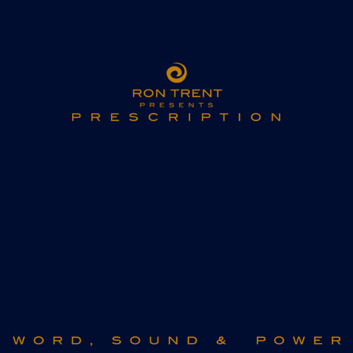 RON TRENT | Prescription: Word, Sound and Power (Rush Hour) - CD/LP