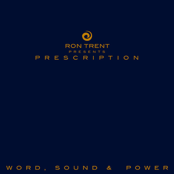 RON TRENT | Prescription: Word, Sound and Power (Rush Hour) – CD/LP