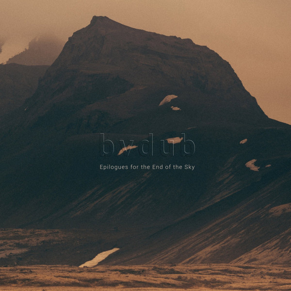 BVDUB | Epilogues For The End Of The Sky (Glacial Movements) – CD