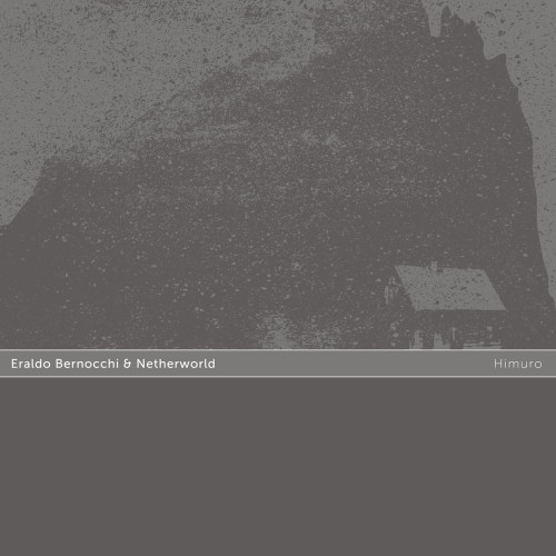 ERALDO BERNOCCHI & NETHERWORLD | Himuro (Glacial Movements) - CD