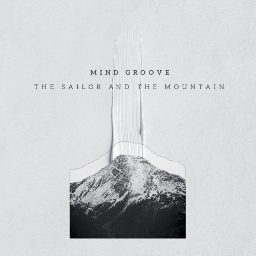 MIND GROOVE | The Sailor And The Mountain (Seven Villas Voyage) - CD