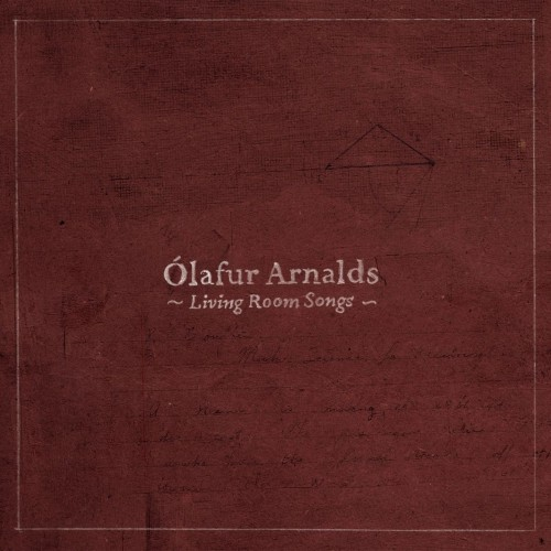 ÓLAFUR ARNALDS | Living Room Songs (Erased Tapes) - CD/LP