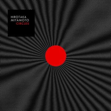 HIROTAKA MIYAMOTO | Circles (AvantRoots) - CD