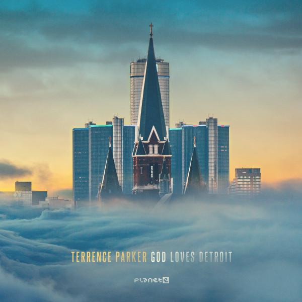 TERRENCE PARKER | GOD Loves Detroit (Planet E) – 2xLP
