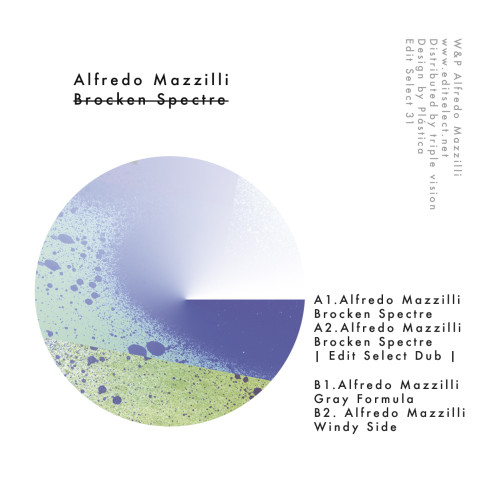 ALFREDO MAZZILLI | Broken Spectre (Edit Select Records) - EP