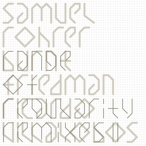 SAMUEL ROHRER | Range Of Regularity : Remixes II (Arjunamusic) - EP