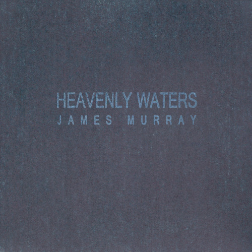 JAMES MURRAY | Heavenly Waters (Slowcraft Records) - CD