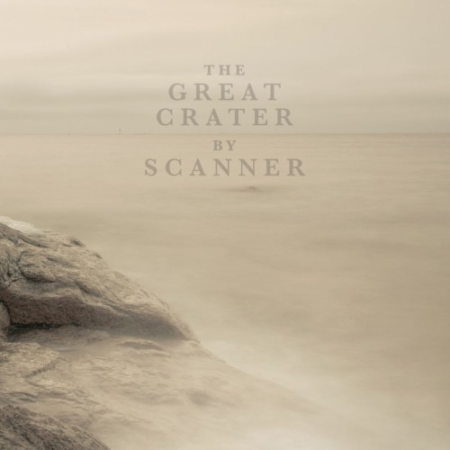 SCANNER | The Great Crater (Glacial Movements) - CD