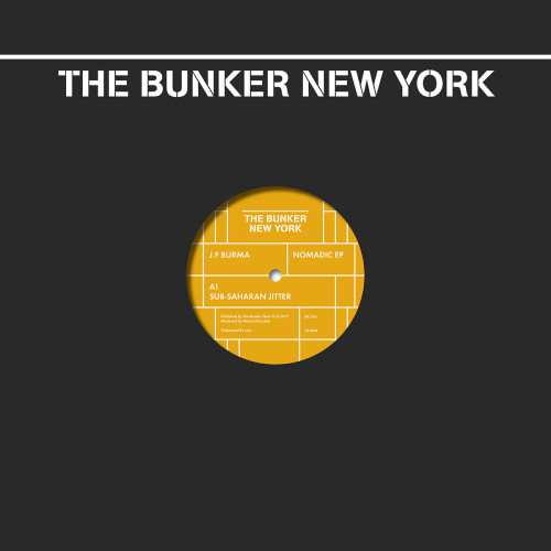 J.F. BURMA | Nomadic EP (The Bunker New York)