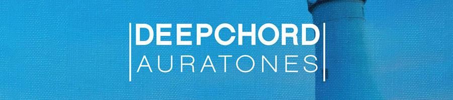 DEEPCHORD   Auratones (Soma Quality Recordings)