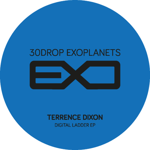 TERRENCE DIXON | Digital Ladder EP (30drop Records)