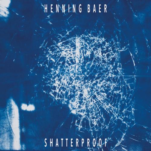 HENNING BAER | Shatterproof (Manhigh) - 2xLP