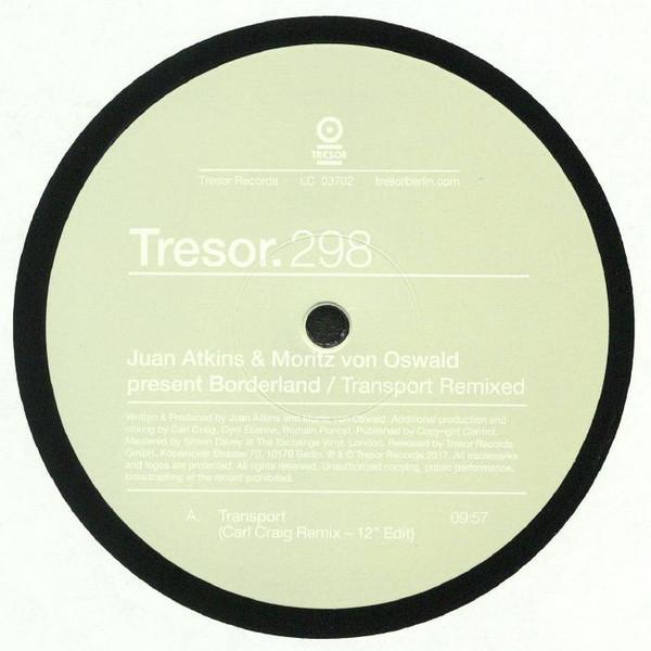 JUAN ATKINS & MORITZ VON OSWALD   Transport Remixed (Tresor) – EP