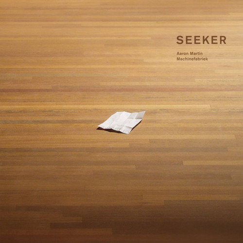 AARON MARTIN & MACHINEFABRIEK | Seeker (Dronarivm) - CD