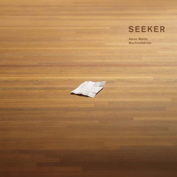 AARON MARTIN & MACHINEFABRIEK | Seeker (Dronarivm) – CD